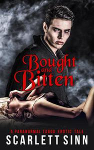 Bought And Bitten: A Paranormal Taboo Erotic Tale