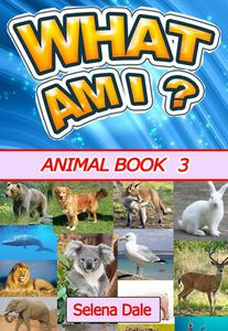 What Am I? Animal Book 3
