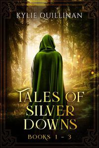 Tales of Silver Downs: Books 1 - 3