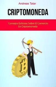 Criptomoneda: Consejos Exitosos Sobre El Comercio En Criptomoneda