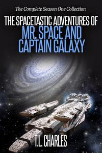 The Spacetastic Adventures of Mr. Space and Captain Galaxy: The Complete First Season Collection