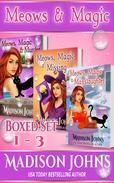 Meows & Magic Boxed Set Books 1 - 3