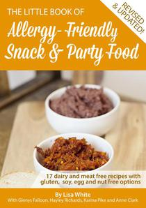 Snack & Party Food: 17 Dairy and Meat Free Recipes with Gluten, Soy, Egg and Nut Free Options
