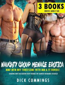 Naughty Group Menage Erotica – MMF MFM MFF Threesome With MM & FF Bundle Sharing Wife Backdoor Deep Double DP Ganged Husband Cuckold