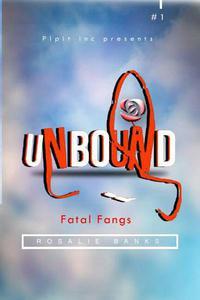 Unbound #1 : Fatal Fangs