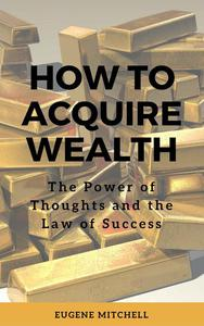 How to Acquire Wealth