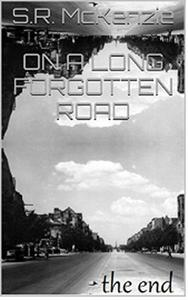 On a Long Forgotten Road: The End - Book 1