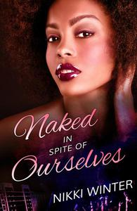 Naked In Spite of Ourselves