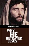 Why He Betrayed Jesus