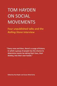 Tom Hayden on Social Movements