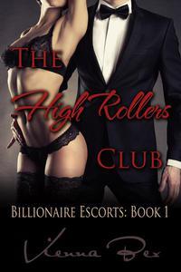 The High Rollers Club: Billionaire Escorts Book 1