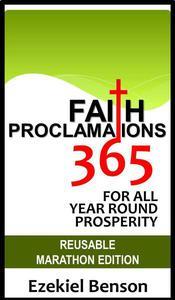 Faith Proclamations 365 For All Year Round Prosperity: Reusable Marathon Edition