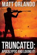 Truncated: Apocalyptic and Loving It!