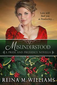Misunderstood: A Pride and Prejudice Novella