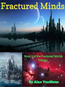 Fractured Minds  (Book two of the Fractured Worlds Trilogy)