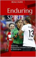 Enduring Spirit: Restoring Professional Women's Soccer to Washington