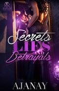 Secret, Lies, & Betrayals