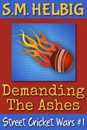 Street Cricket Wars #1: Demanding The Ashes