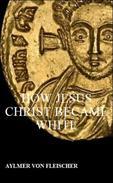 How Jesus Christ Became White
