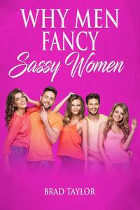 Why Men Fancy Sassy Women