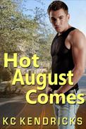 Hot August Comes