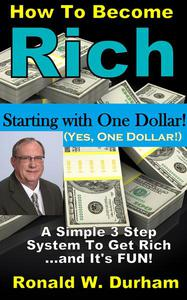 How To Become Rich Starting With $1 -  A 3-Step System To Get Rich