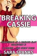 Breaking Cassie: Confessions of a Bondage Slut Collection #1 (New Tricks, First Night at the Bondage Club, Bound and Gagged, Locker Room Gangbang, Her First Lesbian Threesome)