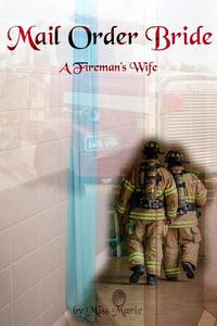 Mail Order Bride: A Fireman's Wife