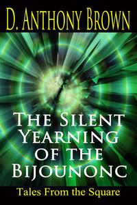 The Silent Yearning of the Bijounonc