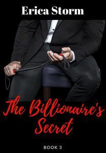 The Billionaire's Secret Part 3
