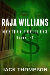Raja Williams Mystery Thriller Series, Books 1-3