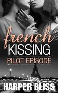 French Kissing: Pilot Episode