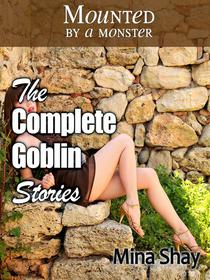 Mounted by a Monster: The Complete Goblin Stories