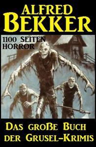 Das große Buch der Grusel-Krimis: 1100 Seiten Horror