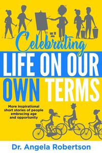Celebrating Life On Our Own Terms