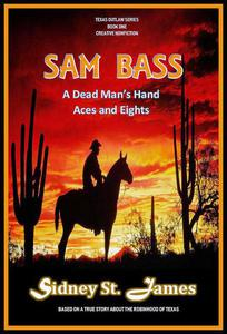 Sam Bass - A Dead Man's Hand, Aces and Eights