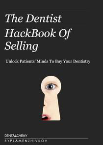 The Dentist HackBook Of Selling: Unlock Patients' Minds To Buy Your Dentistry