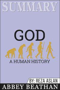 Summary of God: A Human History by Reza Aslan