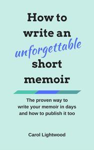 How to Write an Unforgettable Short Memoir