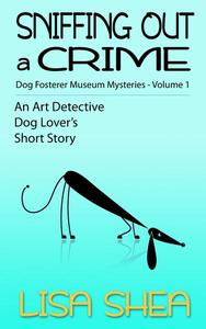 Sniffing Out a Crime - Dog Fosterer Museum Mysteries