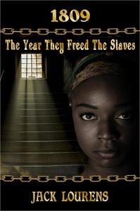1809: The Year They Freed the Slaves