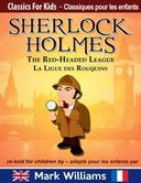 Sherlock Holmes re-told for children / adapté pour les enfants : The Red-Headed League / La Ligue des Rouquins