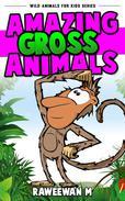 Amazing Gross Animals