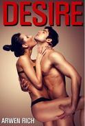 Desire (m/f/f/m menage & orgy erotica)