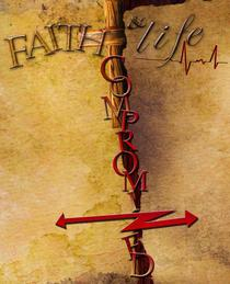 Faith And Life Compromized