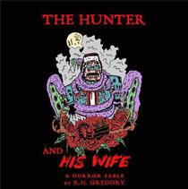 The Hunter and His Wife: A Horror Fable