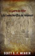 La Guerra de Hitler y la Cuenta Horrífica del Holocausto