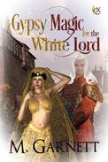 Gypsy Magic for the White Lord