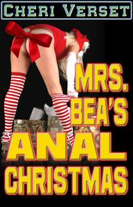 Mrs. Bea's Anal Christmas (erotic BBW sex erotica)
