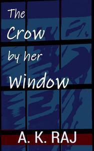 The Crow by her Window